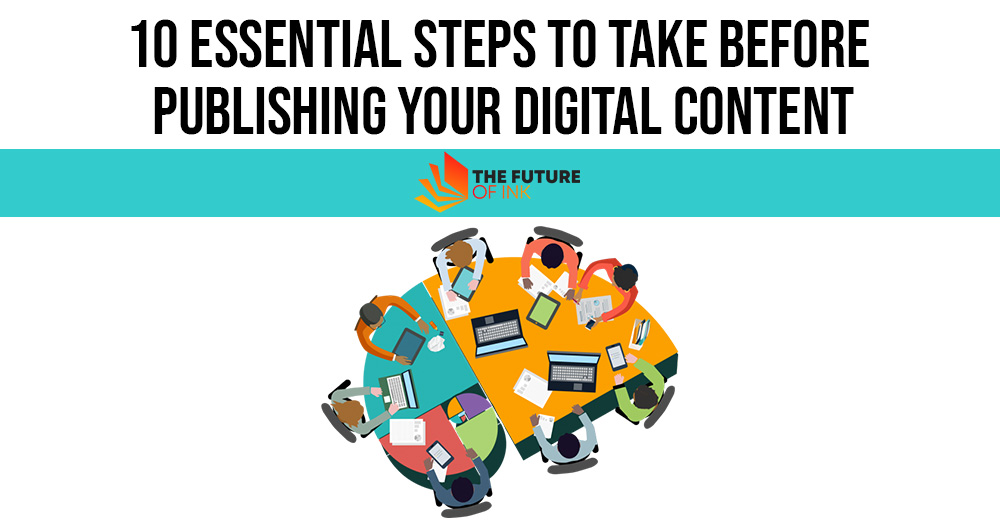 10 Essential Steps To Take Before Publishing Your Digital Content