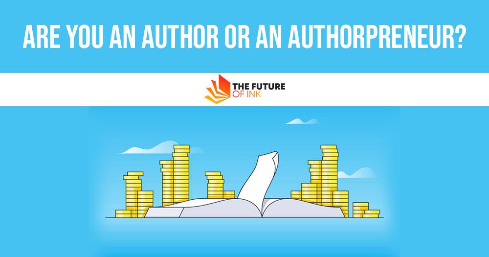 Are You an Author or an Authorpreneur