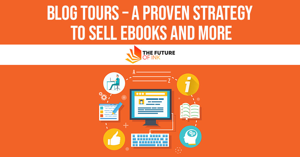 Blog Tours – A Proven Strategy to Sell eBooks and More
