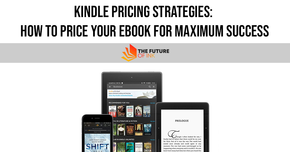 Kindle Pricing Strategies How to Price Your eBook for Maximum Success