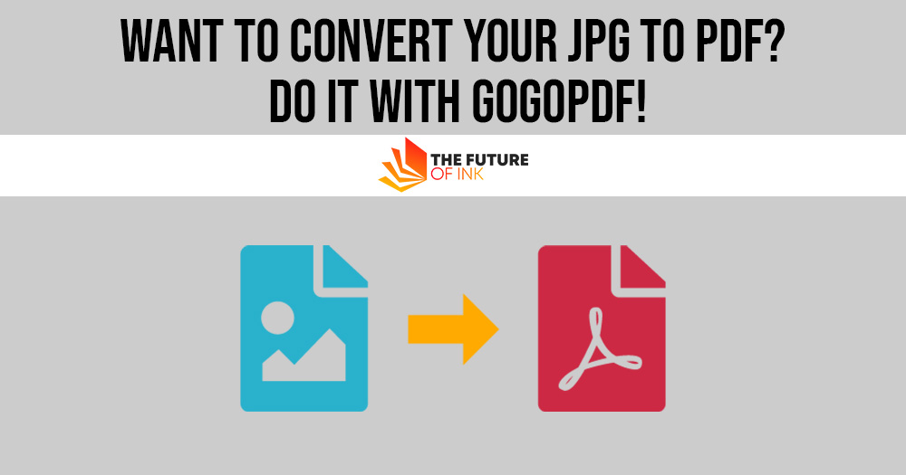 Want to Convert Your JPG to PDF Do it With GogoPDF