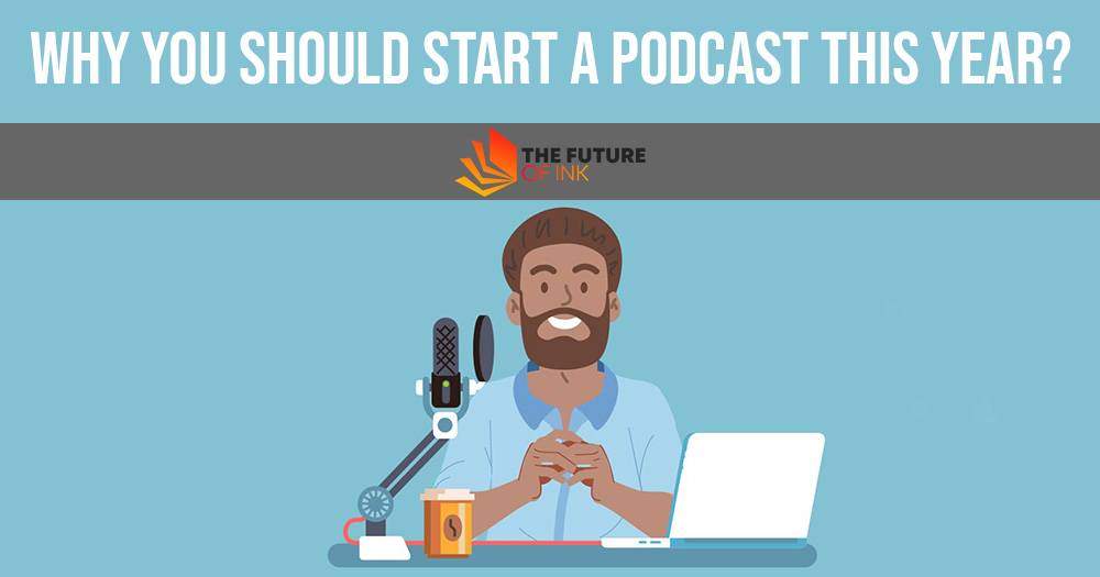 Why You Should Start A Podcast This Year