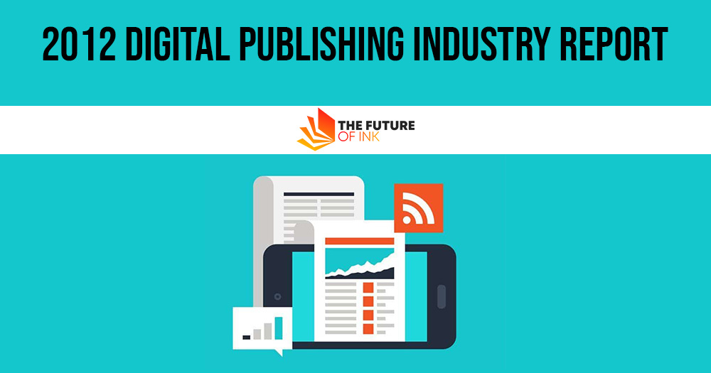 2012 Digital Publishing Industry Report
